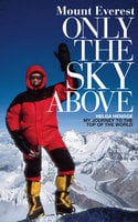 Mount Everest: Only the Sky Above - Helga Hengge