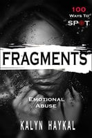 Fragments: 100 Ways To Spot Emotional Abuse - Kalyn Haykal