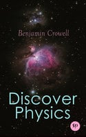 Discover Physics - Benjamin Crowell