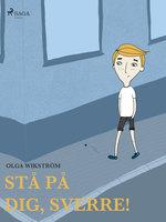 Stå på dig, Sverre!. - Olga Wikström