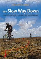 The Slow Way Down: Tour D'Afrique - Gérald Coniel