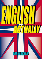 English Actually - Bob Yareham