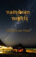 Namibian Nights: A Love Story in Africa - Michelle van Hoop