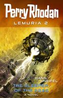 Perry Rhodan Lemuria 2: The Sleeper of the Ages - Hans Kneifel