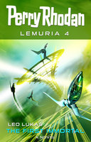 Perry Rhodan Lemuria 4: The First Immortal - Leo Lukas