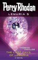 Perry Rhodan Lemuria 5: The Last Days of Lemuria - Thomas Ziegler