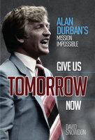 Give Us Tomorrow Now - David Snowdon