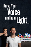 Raise Your Voice and be a Light - Jobst Bittner