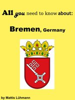 All you need to know about: Bremen, Germany - Mattis Lühmann