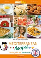 MIXtipp Mediterranean Recipes (british english): Cooking with the Thermomix TM5 und TM31 - Maria Carmen del Martin-Gonzales
