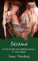 Bésame (Un puñado de esperanzas 2 - Entrega 3) - Irene Mendoza