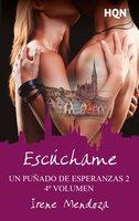 Escúchame (Un puñado de esperanzas 2 - Entrega 4) - Irene Mendoza