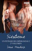 Siénteme (Un puñado de esperanzas 2 - Entrega 2) - Irene Mendoza