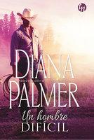 Un hombre difícil - Diana Palmer