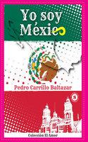 Yo soy México - Pedro Carrillo Baltazar