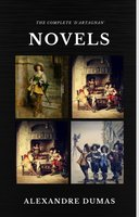 The Complete 'D'Artagnan' Novels [The Three Musketeers, Twenty Years After, The Vicomte of Bragelonne: Ten Years Later] (Quattro Classics) (The Greatest Writers of All Time) - Alexandre Dumas