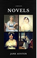 Jane Austen: The Complete Novels (Quattro Classics) (The Greatest Writers of All Time) - Jane Austen