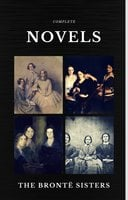 The Brontë Sisters: Complete Novels (Quattro Classics) (The Greatest Writers of All Time) - Charlotte Brontë, Emily Brontë, Anne Brontë