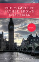 The Complete Father Brown Mysteries - G.K. Chesterton
