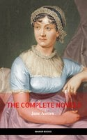 The Complete Works of Jane Austen (In One Volume) Sense and Sensibility, Pride and Prejudice, Mansfield Park, Emma, Northanger Abbey, Persuasion, Lady ... Sandition, and the Complete Juvenilia - Jane Austen
