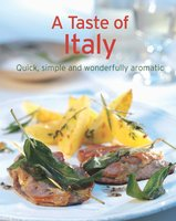 A Taste of Italy: Our 100 top recipes presented in one cookbook - Naumann & Göbel Verlag