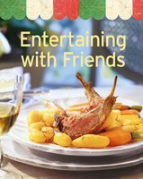 Entertaining with Friends: Our 100 top recipes presented in one cookbook - Naumann & Göbel Verlag