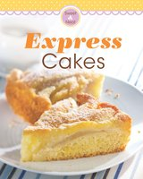 Express Cakes: Our 100 top recipes presented in one cookbook - Naumann & Göbel Verlag