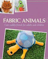 Fabric Animals: Cute cuddly friends for adults and children - Rabea Rauer,Yvonne Reidelbach