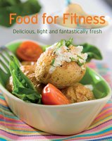 Food for Fitness: Our 100 top recipes presented in one cookbook - Naumann & Göbel Verlag