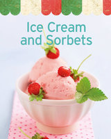Ice Cream and Sorbets: Our 100 top recipes presented in one cookbook - Naumann & Göbel Verlag