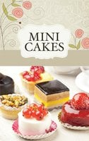 Mini Cakes: The best sweet recipes for little cakes and tarts - Naumann & Göbel Verlag