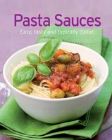 Pasta Sauces: Our 100 top recipes presented in one cookbook - Naumann & Göbel Verlag
