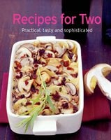 Recipes for Two: Our 100 top recipes presented in one cookbook - Naumann & Göbel Verlag