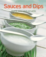 Sauces and Dips: Our 100 top recipes presented in one cookbook - Naumann & Göbel Verlag