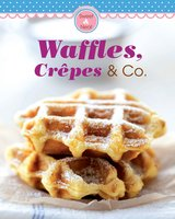 Waffles, Crêpes & Co.: Our 100 top recipes presented in one cookbook - Naumann & Göbel Verlag