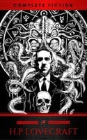 H. P. Lovecraft: The Complete Collection - H.P. Lovecraft