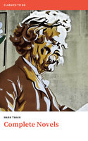 Mark Twain. The Complete Novels - Mark Twain