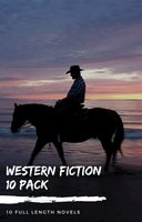Western Fiction 10 Pack: 10 Full Length Classic Westerns - Zane Grey, Max Brand, Bret Harte, Owen Wister, B.M. Bower, Andy Adams, Marah Ellis Ryan