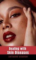 Dealing with Skin Diseases - Anthony Ekanem