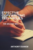 Effective Copywriting Techniques: The Ads That Sell - Anthony Ekanem
