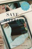 Save Your Marriage - Anthony Ekanem