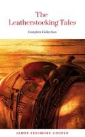 The Complete Leatherstocking Tales - James Fenimore Cooper