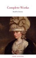The Complete Works of Jane Austen (In One Volume) - Jane Austen