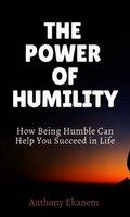 The Power of Humility - Anthony Ekanem