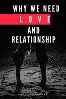 Why We Need Love and Relationship - Anthony Ekanem