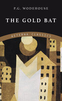 The Gold Bat - P.G. Wodehouse