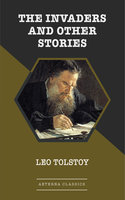 The Invaders and Other Stories - Leo Tolstoy