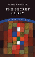 The Secret Glory - Arthur Machen
