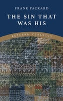 The Sin That Was His - Frank Packard