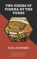 Two Sieges of Vienna by the Turks - Karl Schimmer